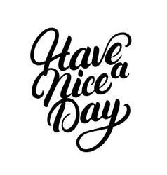 have a nice day hand written lettering vector image