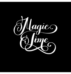 magic time black and white hand lettering vector image vector image
