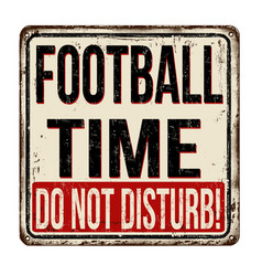 football time do not disturb vintage rusty metal vector image vector image