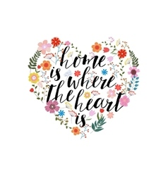 Home is the where heart - hand drawn text vector image vector image