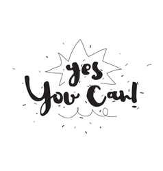 Yes you can Greeting card with calligraphy Hand vector image vector image