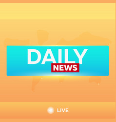 Mass media daily news breaking news banner live vector