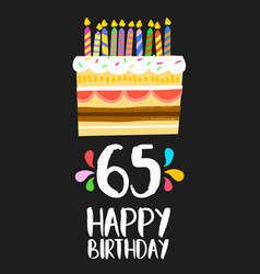 Happy birthday card 65 sixty five year cake vector