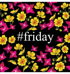 Abstract poster with tag friday floral background vector