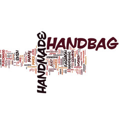 The beauty of the handmade handbag text vector