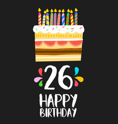Happy birthday card 26 twenty six year cake vector