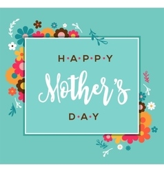 Happy Mothers Day greeting card and lettering vector image vector image