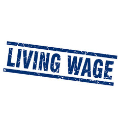 Square grunge blue living wage stamp vector