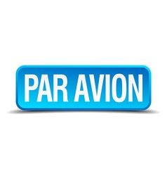 Par avion blue 3d realistic square isolated button vector
