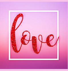Colorful glitter letters love in frame happy vector