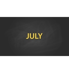 july month text written on the blackboard with vector image