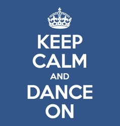 Keep calm and dance on poster quote vector