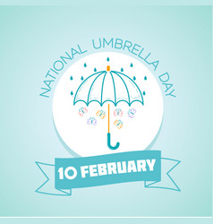 10 february national umbrella day vector