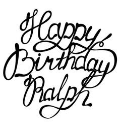 Happy birthday ralph name lettering vector