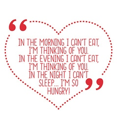 Funny love quote in the morning i cant eat im vector