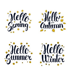 hello spring summer autumn and winter vector image vector image