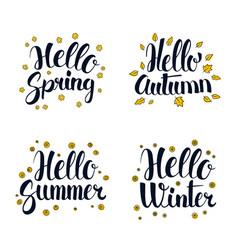 Hello spring summer autumn and winter vector