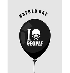 Hatred day I hate people Black balloon with a vector image vector image