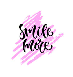 smile more hand lettering modern inspirational vector image