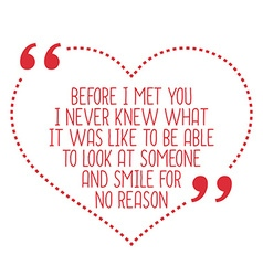 Funny love quote before i met you i never knew vector