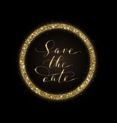 save the date card with golden glitter frame vector image vector image