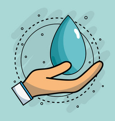 Hand with water drop to environment care vector