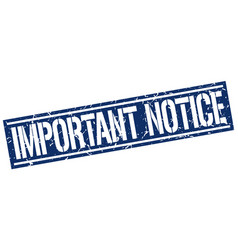 Important notice square grunge stamp vector