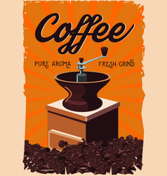 vintage poster with retro coffee grinder old vector image