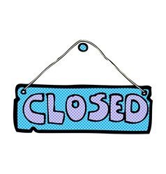 Comic cartoon closed shop sign vector