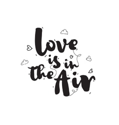 Love is in the air greeting card with calligraphy vector