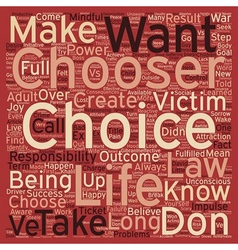 Be the Chooser text background wordcloud concept vector image vector image