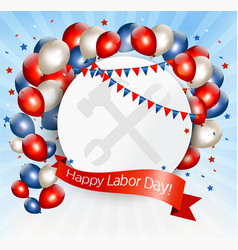 Happy Labor Day background with balloons vector image