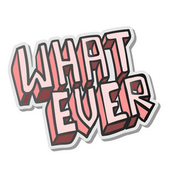 Whatever word pink sticker vector
