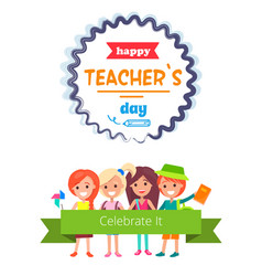 Happy teacher s day with appeal for celebration vector