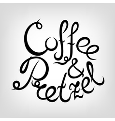 Hand-drawn lettering coffee and pretzel vector
