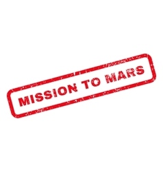 Mission to mars text rubber stamp vector