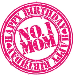 Happy birthday number 1 mom stamp vector