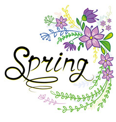 spring is handwritten and a number of flowers vector image vector image