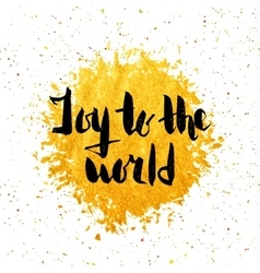 Joy to the world hand drawn lettering vector image