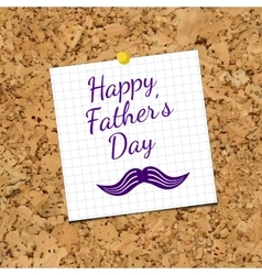 Sheet of paper and happy fathers day on vector