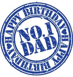 Happy birthday number 1 dad stamp vector image