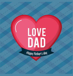 nice card to father day with heart and ribbon vector image