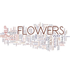 Flowers truly reach your soul text background vector
