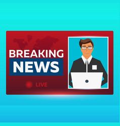 Mass media banner anchorman in breaking news vector