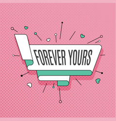 Forever yours retro design element in pop art vector