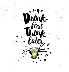 Drink first think later quote vector