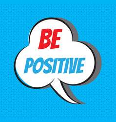 be positive motivational and inspirational quote vector image vector image