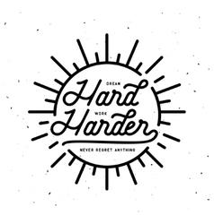 Dream hard work harder motivational typography vector