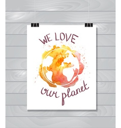 Earth day with hand drawn watercolor planet on the vector