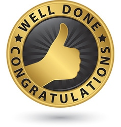 Well done congratulations golden label with thumb vector image vector image